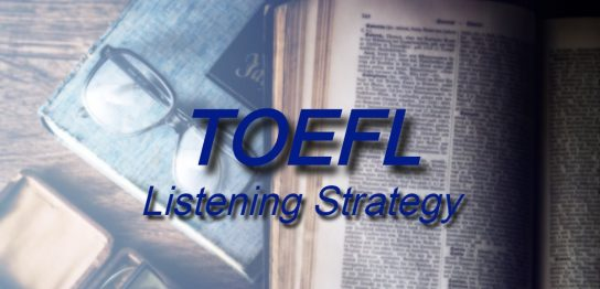 TOEFL Listening Strategy