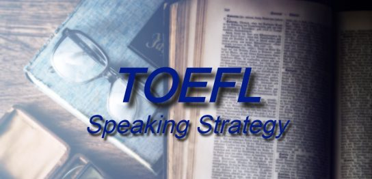 TOEFL Speaking Strategy