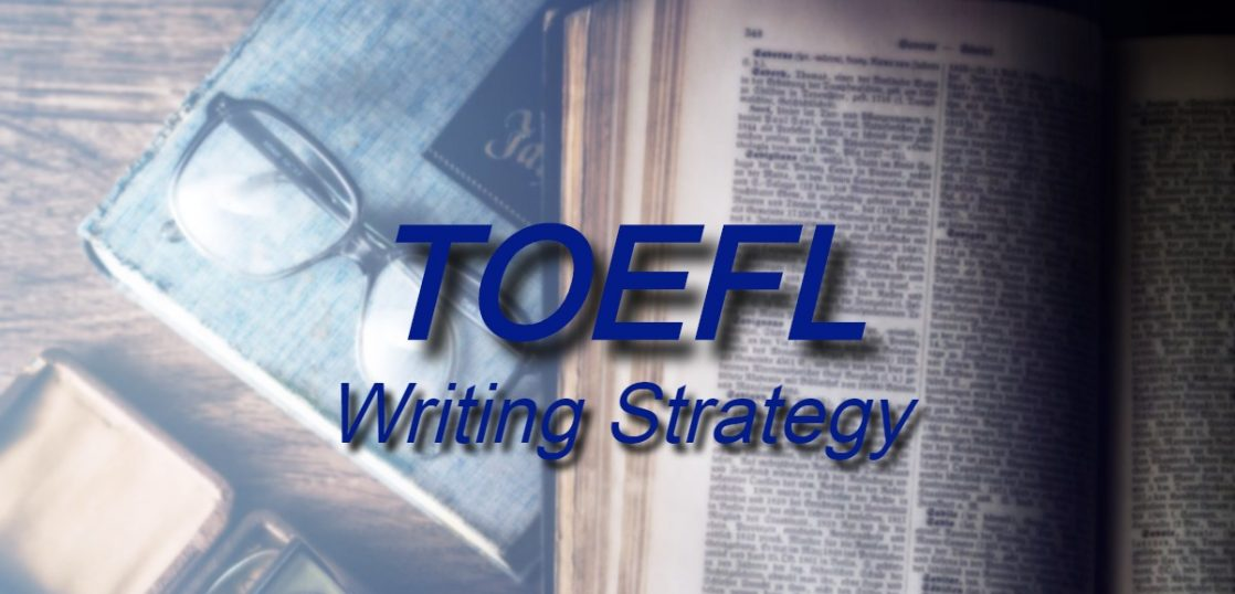 TOEFL Writing Strategy