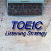 TOEIC Listening Strategy